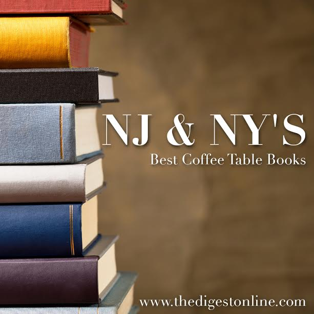 Top Coffee Table Books 2016.Nj And Ny S Best Coffee Table Books The Digest