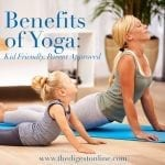 Benefits of Yoga: Kid Friendly, Parent Approved