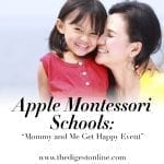 "Apple Montessori Schools: ""Mommy and Me Get Happy Event"""