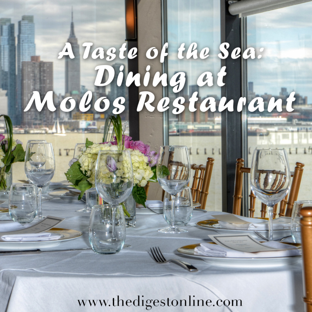 A Taste Of The Sea Dining At Molos Restaurant The Digest