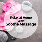 Relax at Home with Soothe Massage