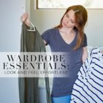 Wardrobe Essentials: Look and Feel Effortless